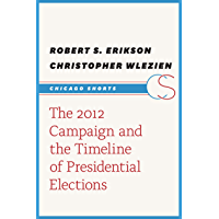 The 2012 Campaign and the Timeline of Presidential Elections (Chicago Shorts)