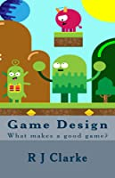 Game Design: What Makes A Good Game? (English