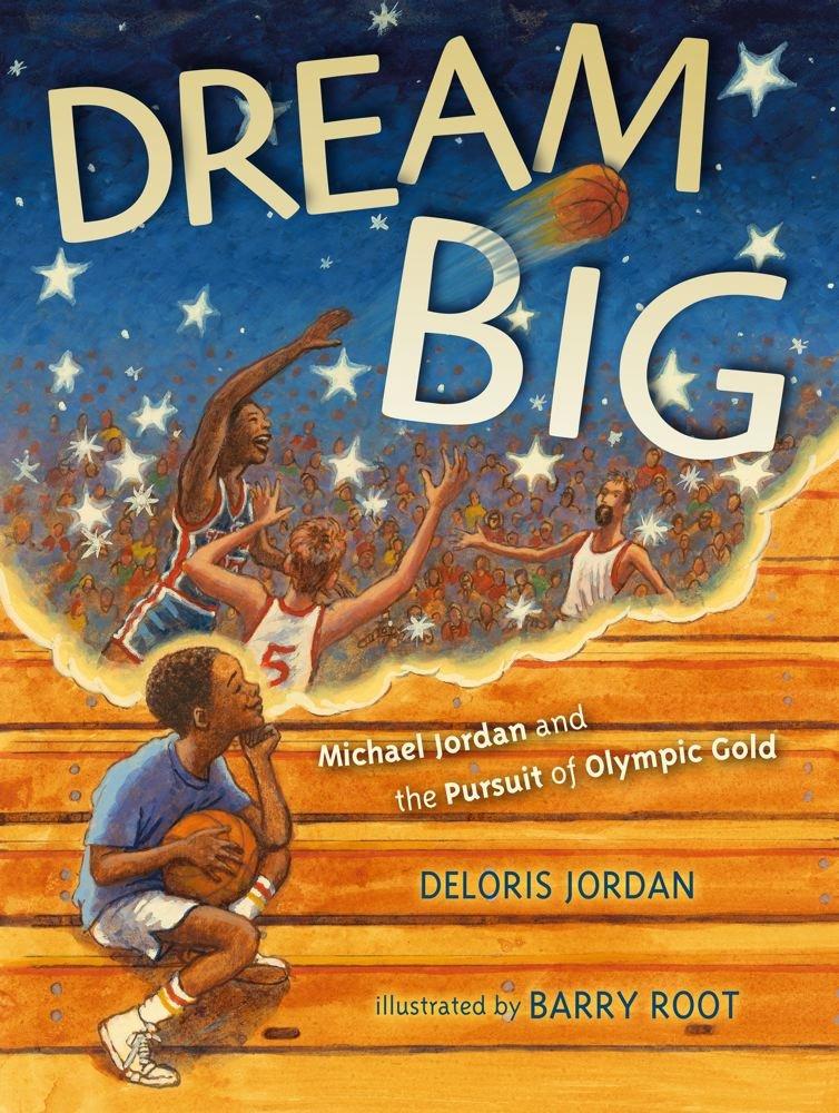 Dream Big: Michael Jordan and the Pursuit of Olympic Gold (Paula Wiseman Books) by Simon & Schuster/Paula Wiseman Books (Image #1)