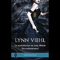 Désenchantement (Tome 1) - La malédiction de lady Walsh