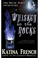 Whiskey on the Rocks: The Belle Starr Chronicles, Episode 1 (Volume 1) Paperback
