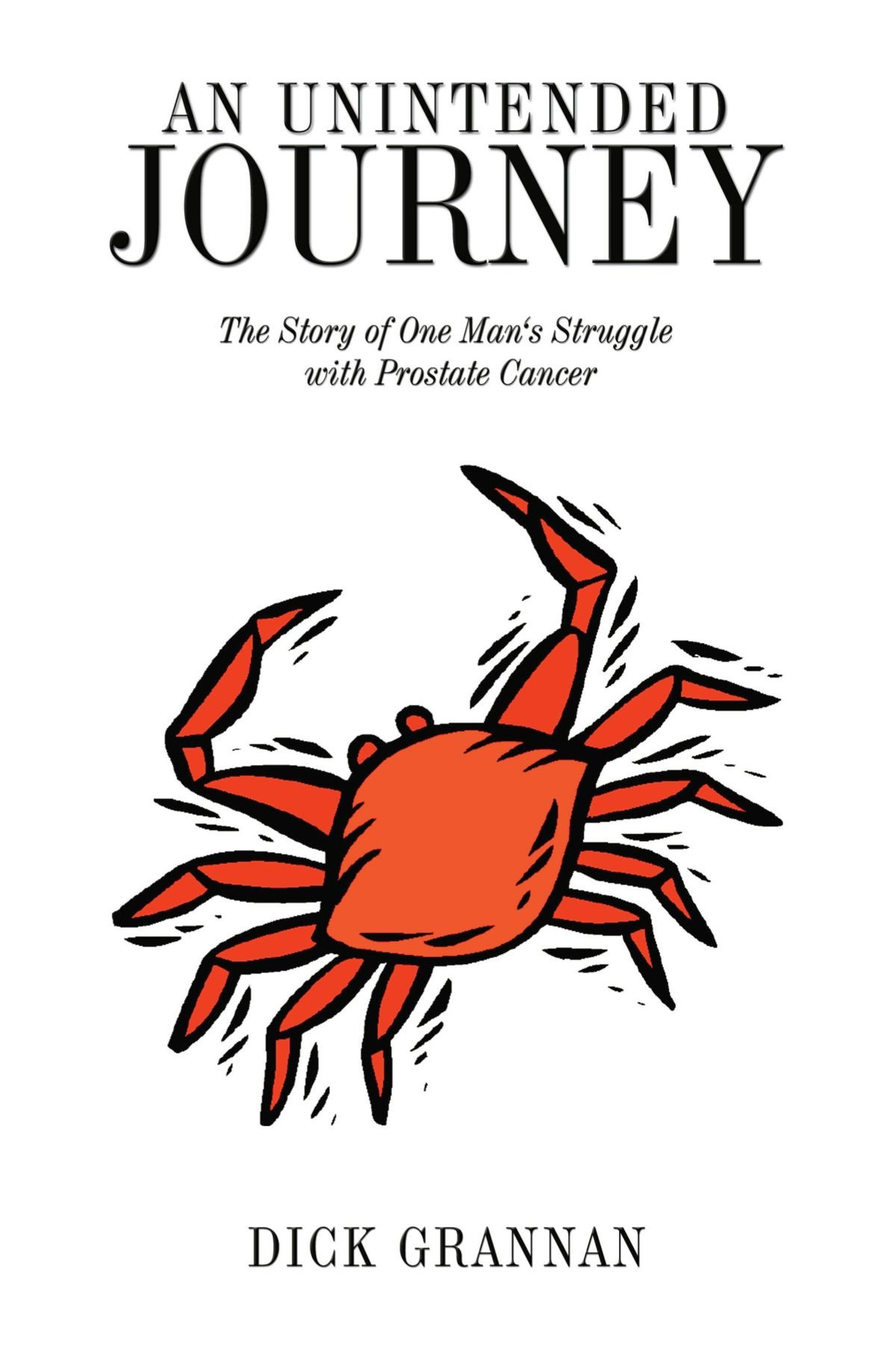 Read Online An Unintended Journey: The Story of One Man's Struggle with Prostate Cancer pdf