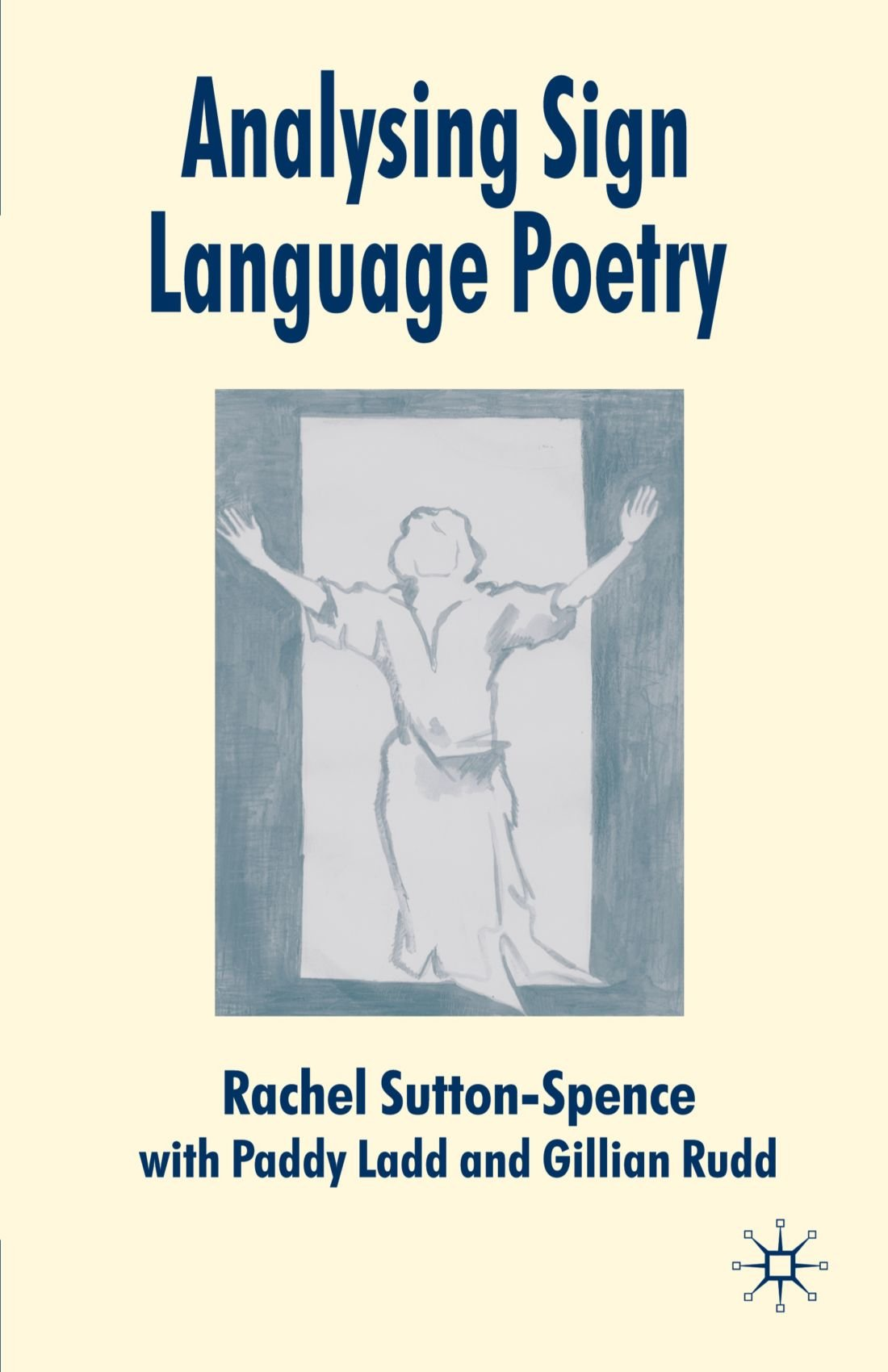 Analysing Sign Language Poetry by Rachel Sutton Spence