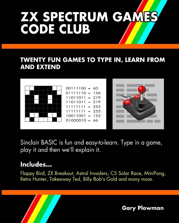 ZX Spectrum Games Code Club: Twenty fun games to code and learn pdf epub