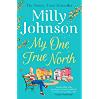 My One True North: the Top Five Sunday Times bestseller – discover the magic of Milly