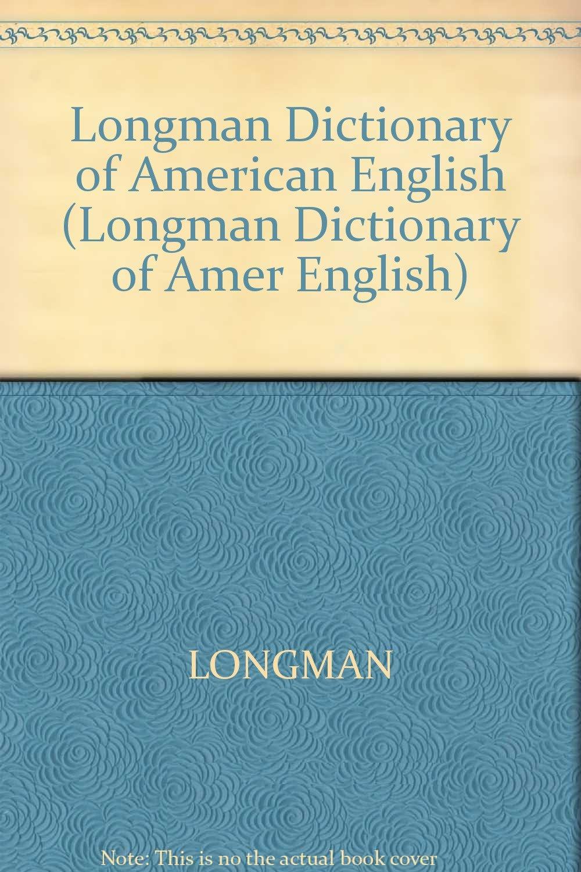 Longman Dictionary of American English (Longman Dictionary of Amer English):  LONGMAN: 9780582539396: Amazon.com: Books