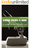 GENERAL SCIENCE     (E-Book): for SSC,UPSC and other Competitive Exams