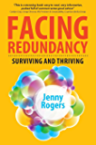 Facing Redundancy: Surviving And Thriving (UK Professional Business Management / Business)