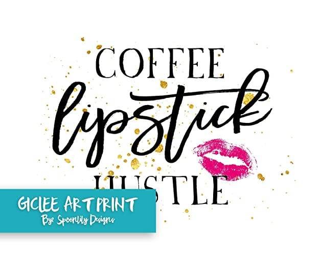 Amazon Com Coffee Lipstick Hustle Typography Art W Faux