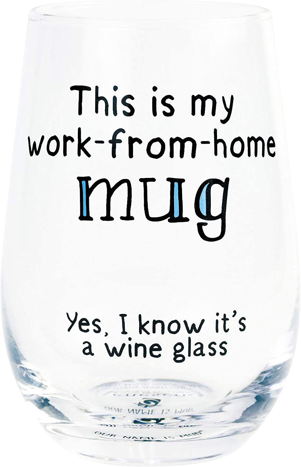 Enesco Our Name is Mud Work-From-Home Stemless Wine Glass, 15 Ounce, Clear