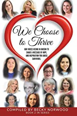 We Choose to Thrive: Our Voices Rise in Unison to Share a Message of Hope and Inspiration for Abuse Survivors (Volume 2) Paperback