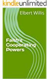 Faith's Cooperating Powers