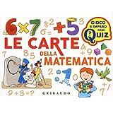Le carte della matematica. Ediz. a colori. Con 100 Carte