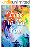 Free To Be You: Living From Your God-Given Design