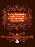 The Quran With Tafsir Ibn Kathir Part 21 of 30: Al Ankabut 046 To Al Azhab 030