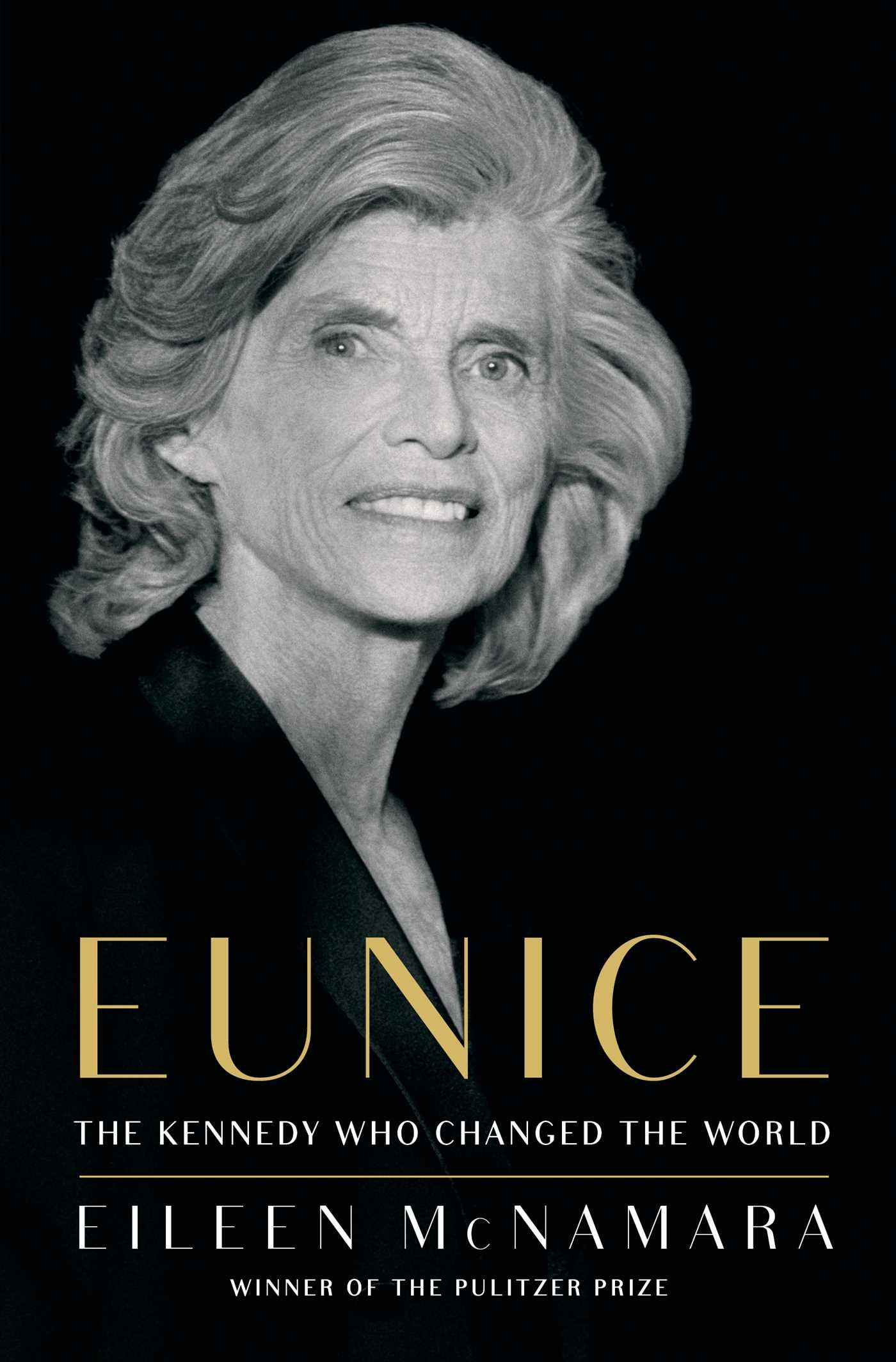 The Kennedy Who Changed the World Eunice