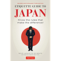 Etiquette Guide to Japan: Know the rules that make the difference! (English Edition)