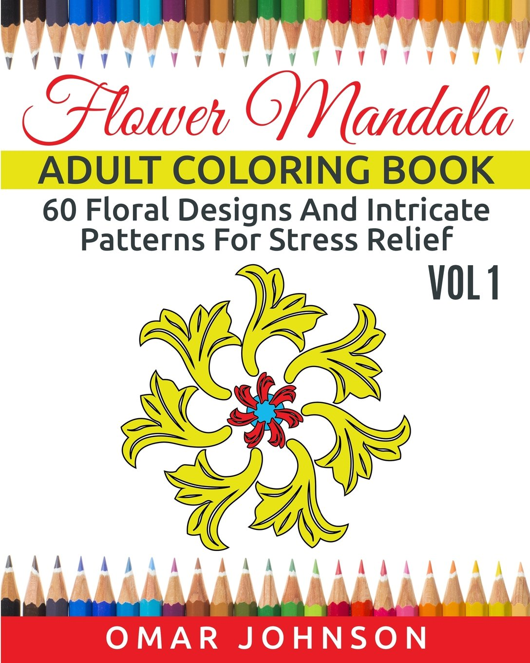 Read Online Flower Mandala Adult Coloring Book Vol 1: 60 Floral Designs And Intricate Patterns For Stress Relief PDF