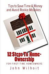 12 Steps to Homeownership: A Guide for First Time Homeowners Paperback