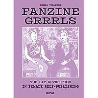 Fanzine Grrrrls: Diy Revolution in Female Self-publishing
