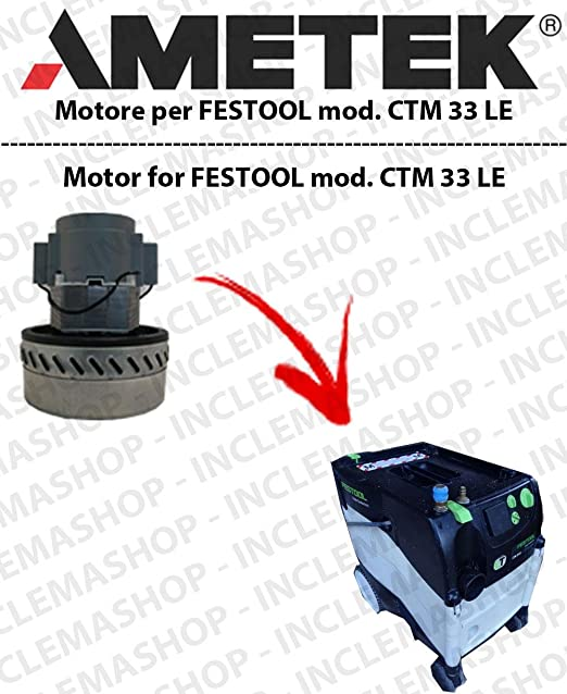 CTM 33 Le Motor aspiración ametek para aspiradora Festool: Amazon ...