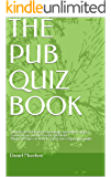 The Pub Quiz Book: Hundreds of General knowlege, specialist subject, connections and tie break questions. Hints and tips on how to run a successful quiz night.