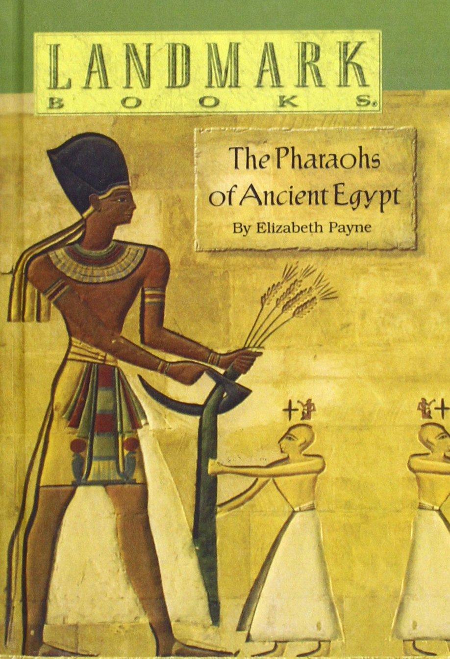 The Pharoahs of Ancient Egypt (Landmark Books (Random House))