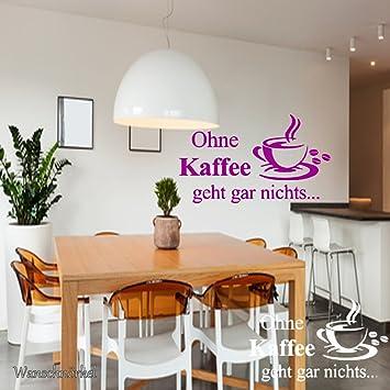 Wandschnörkel ® Wandtattoo Küche AA020 Ohnen Kaffe geht gar nichts ...