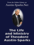 The Life and Ministry of Theodore Austin-Sparks