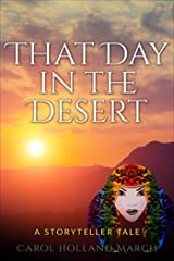 That Day in the Desert: A Storyteller Tale Kindle Edition