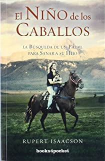 El niño de los caballos: La búsqueda de un padre para sanar a su hijo
