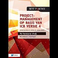 Projectmanagement op basis van ICB versie 4 – 4de herziene druk – IPMA B, IPMA C, IPMA-D , IPMA PMO