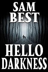 Hello Darkness: A Small Town Survival Horror Showdown Kindle Edition