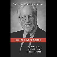 Lucifer Dethroned: A True Story (English Edition)