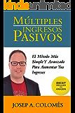 Múltiples Ingresos Pasivos (Spanish Edition)