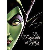La Emperatriz del Mal: Una historia del hada oscura (Disney. Otras propiedades)