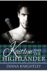Kaitlyn and the Highlander Kindle Edition