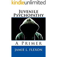 Juvenile Psychopathy: A Primer