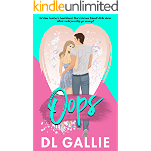 Oops: A brother's best friend romance