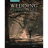 Wedding Storyteller, Volume 2: Wedding Case Studies and Workflow