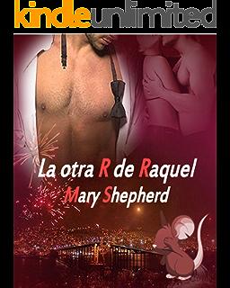 La otra R de Raquel (Spanish Edition)