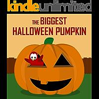 The Biggest Halloween Pumpkin (Sammy Bird Series)