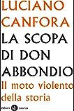 La scopa di don Abbondio: Il moto violento della storia