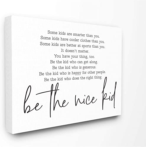 Stupell Industries Be The Nice Kid Black and White Inspirational Word