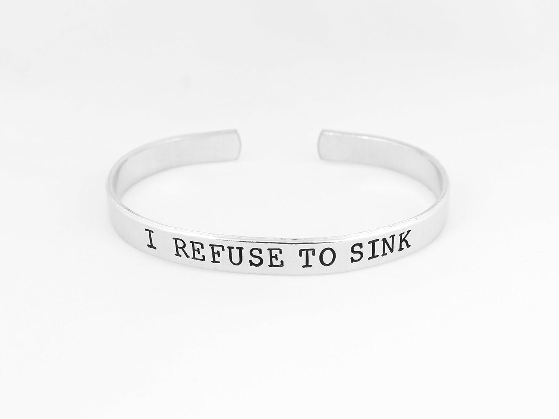 "I Refuse To Sink Hand Stamped 1//4/"" Aluminum Cuff Bracelet"
