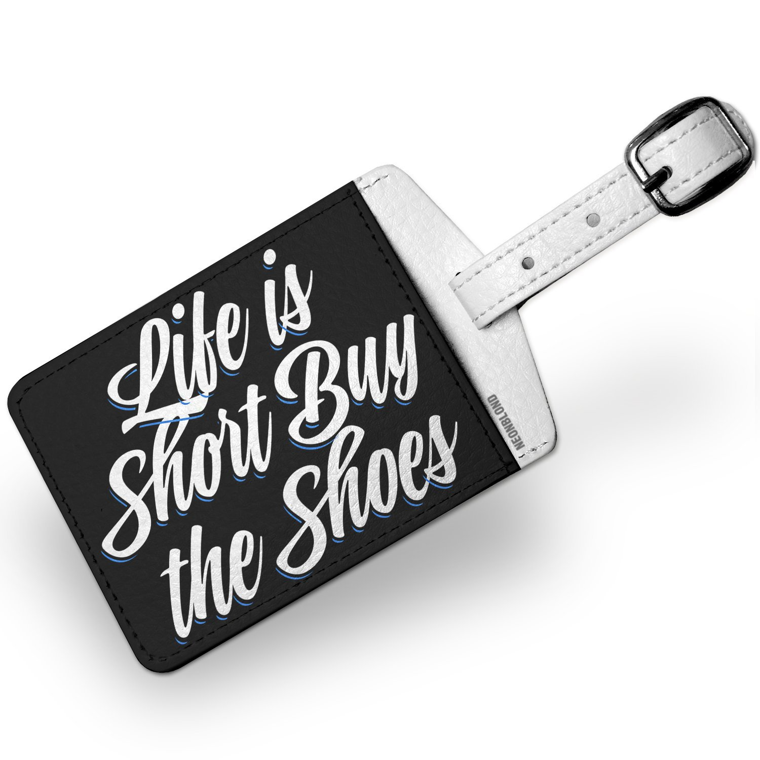 Luggage Tag Classic design Life is Short Buy the Shoes - NEONBLOND