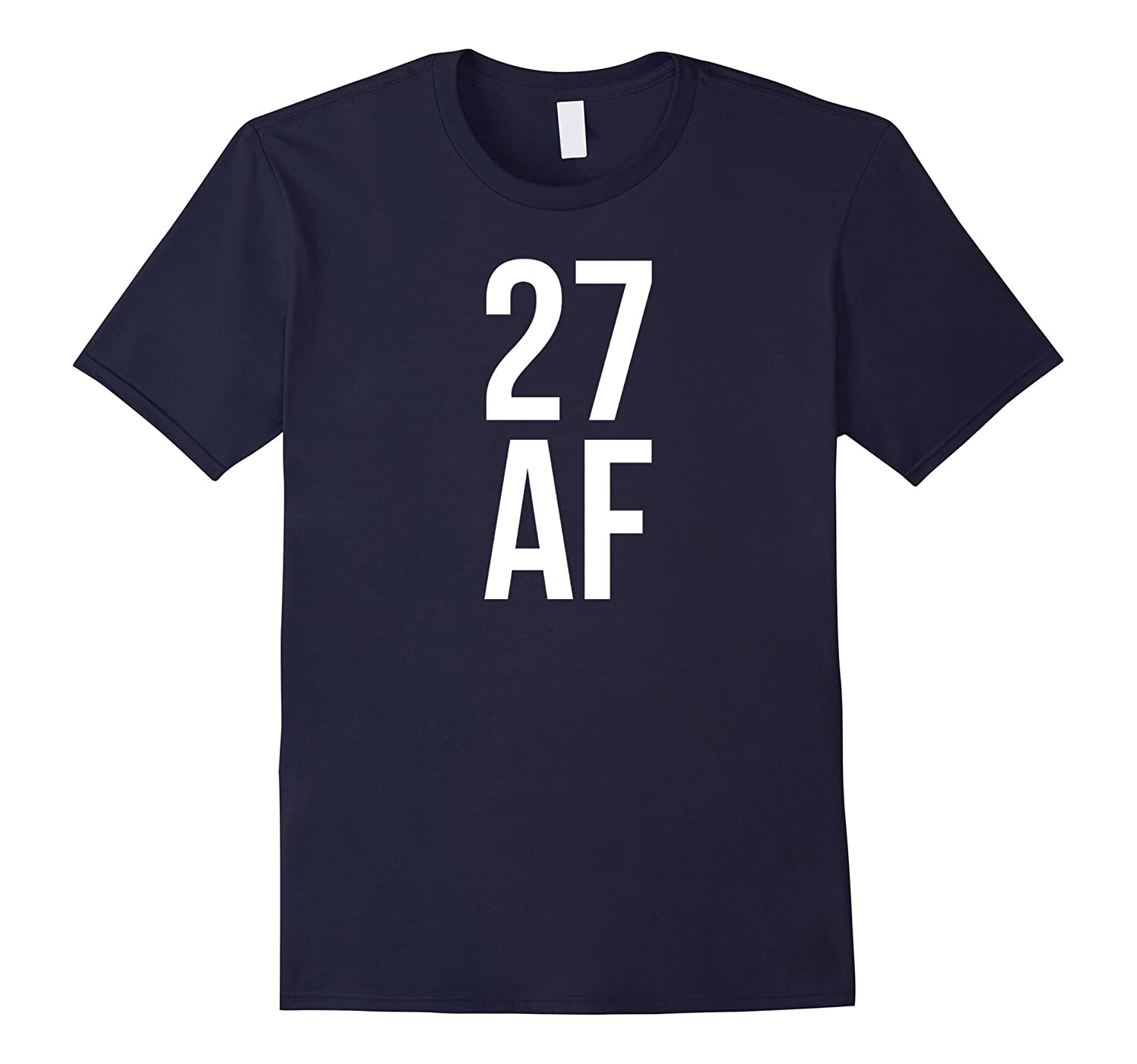 27 AF Tshirt 27th Birthday Shirt Tee Top Mens Womens-PL