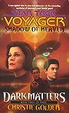 Shadow Of Heaven: Dark Matters Book Three: Star Trek Voyager: Voy#21 (Star Trek: Voyager)
