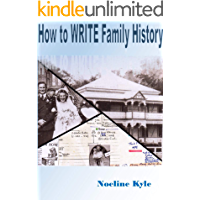 How to write Family History: A short guide (Writing Family History Book 6)