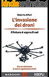 L'invasione dei droni: Il futuro è sopra di noi